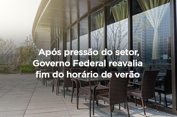 Após pressão do setor, Governo Federal reavalia fim do horário de verão